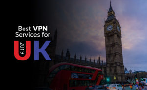 Best VPN for UK 2020